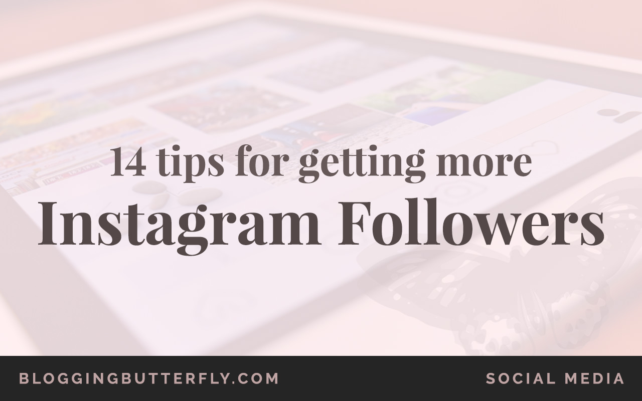 14 tips for more Instagram followers