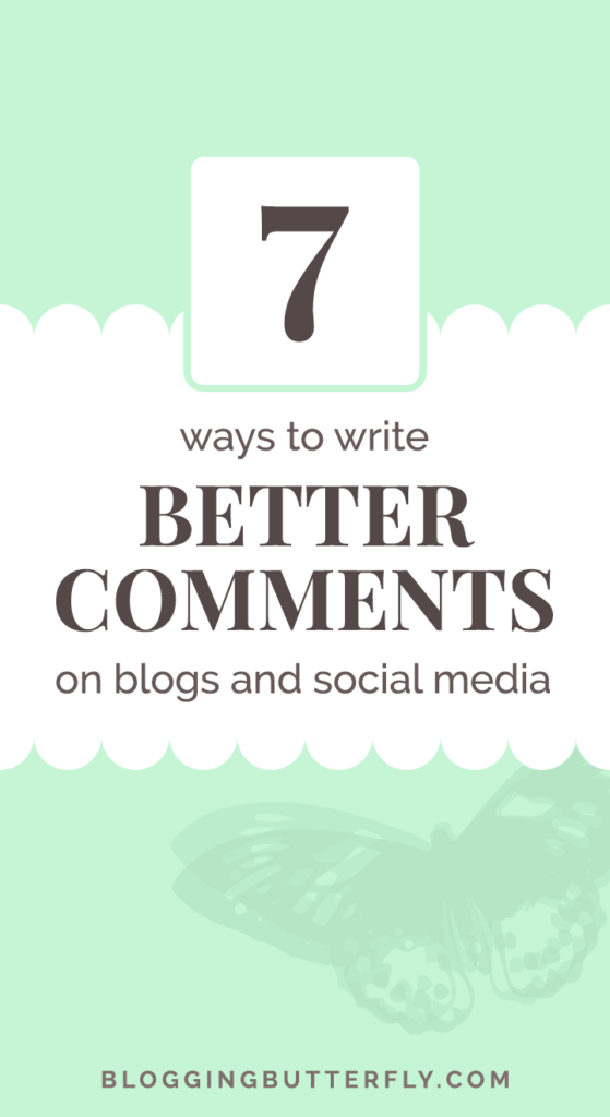 7 Ways to Write Better Comments on Blogs and Social Media