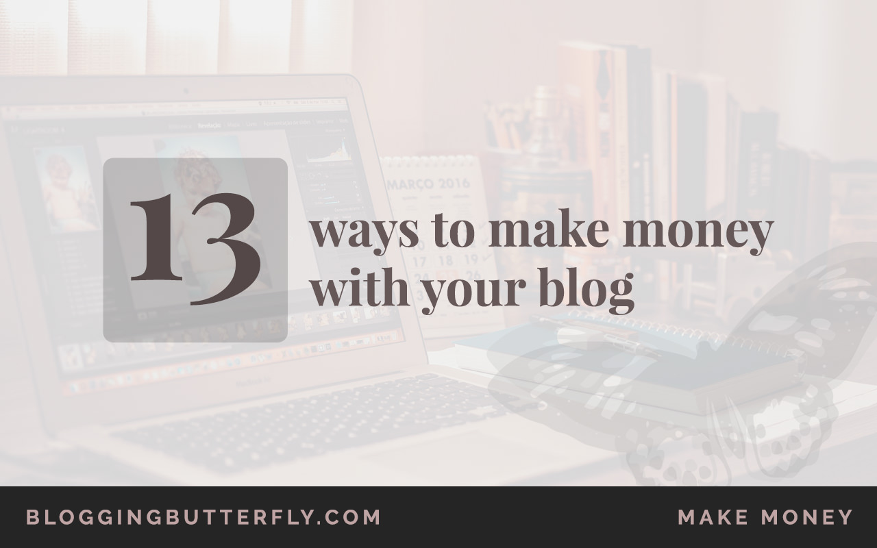13 Ways to Earn Money with Blogging