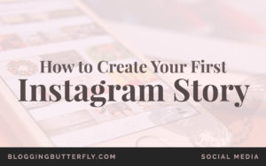 How-to-Create-Your-First-Instagram-Story-Featured