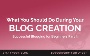 What You Should Do to Create Your Blog