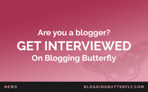 Get Interviewed on Blogging Butterfly
