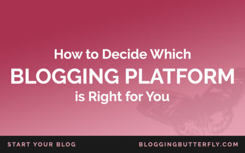 How to decide which blogging platform is best for you
