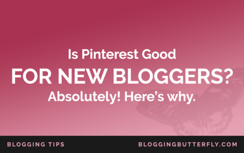 Is Pinterest Good for New Bloggers?