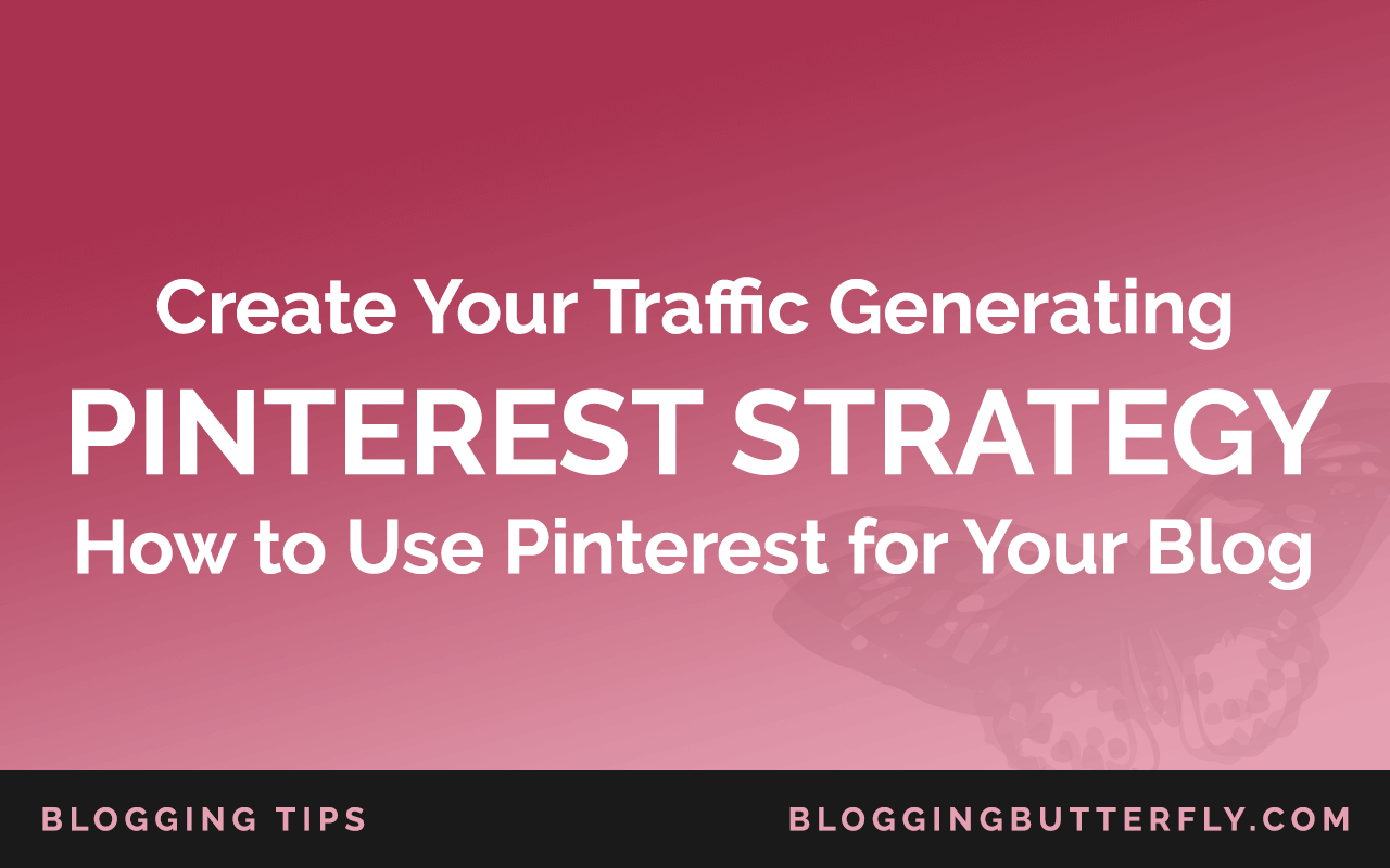 Pinterest for Bloggers: How to Use Pinterest for Your Blog