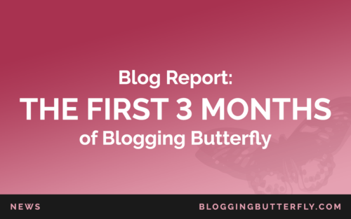 Blogging-Butterfly-First-3-Months-Blog-Report-Featured