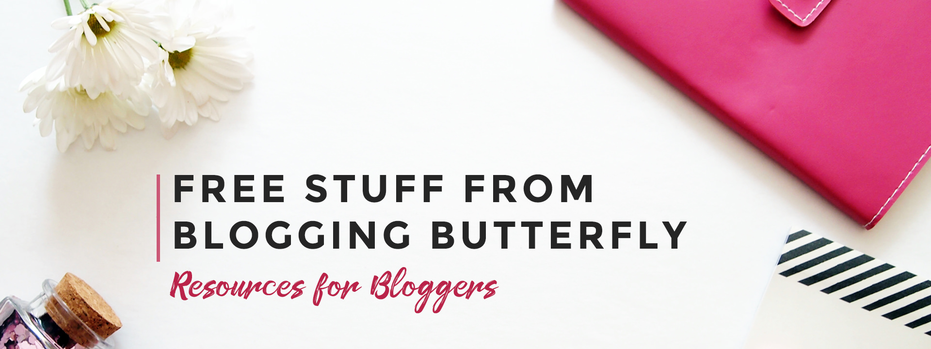 Free blogging resources from Blogging Butterfly