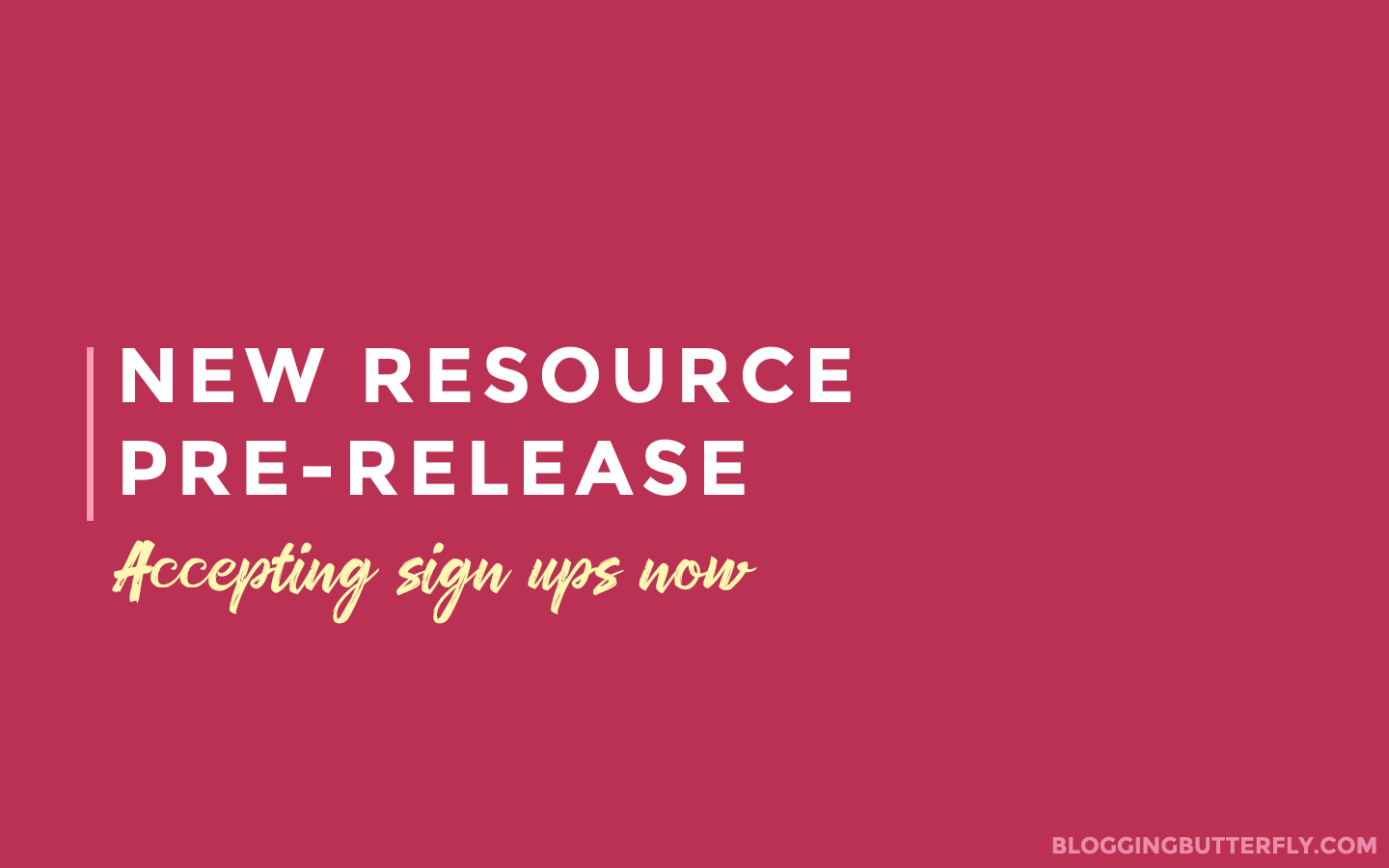 New blogging resource coming soon - accepting sign ups now