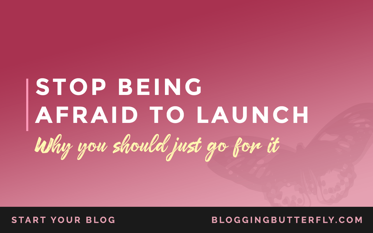 Launching your blog can be a scary process, but it doesn't need to be as stressful as you think. See why you should just get your blog out there and stop worrying about the details. Read this and more tips to help you start a blog: https://bloggingbutterfly.com/afraid-to-launch/