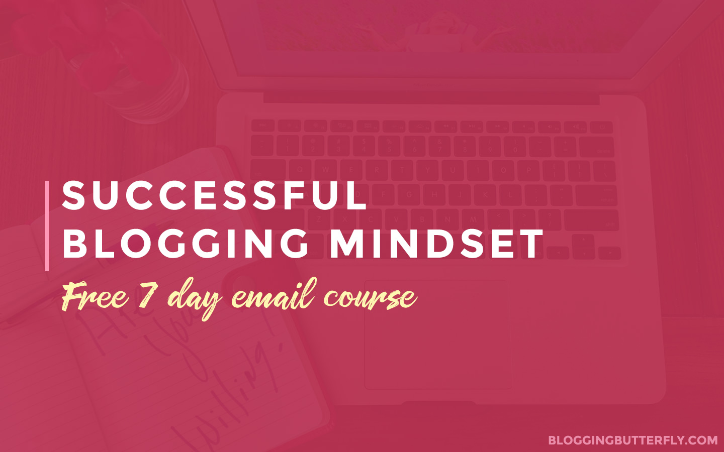 Successful Blogging Mindset free 7 day email course