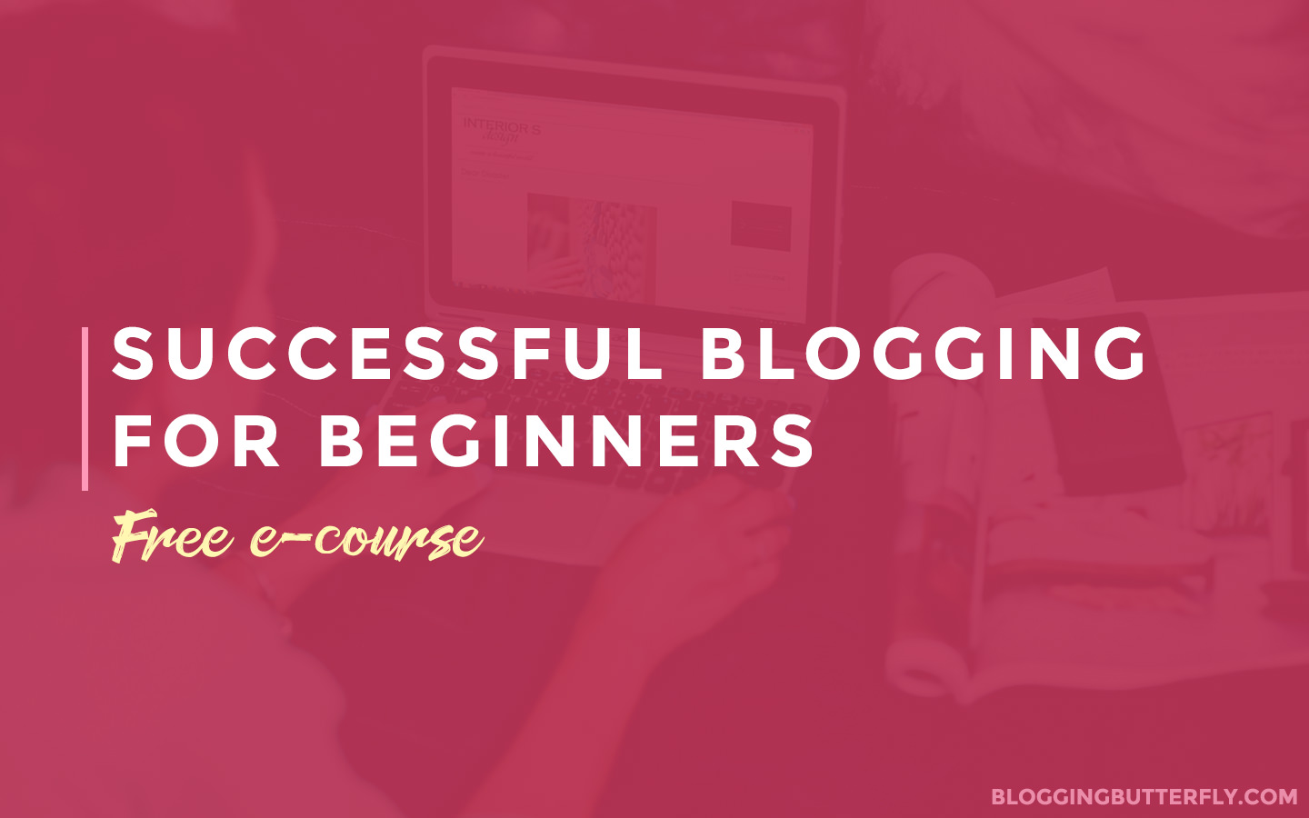 Successful Blogging for Beginners free e-course